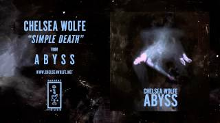 Chelsea Wolfe    Simple Death (Official Audio)