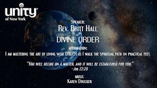 "IGNITING OUR 12 POWERS SERIES ""Divine Order"" Senior Minister Rev. Britt Hall"