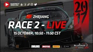 Blancpain_GT_Asia - Zhejiang2017 Race 2 Full