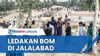 Detik-detik ISIS Ledakkan 4 Bom di Jalalabad Afghanistan, Diklaim Tewaskan 35 Kelompok Taliban