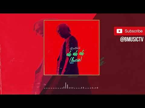 Runtown - Oh Oh Oh (Lucie) (OFFICIAL AUDIO 2018)