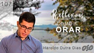 COMO ORAR? - HAROLDO DUTRA DIAS