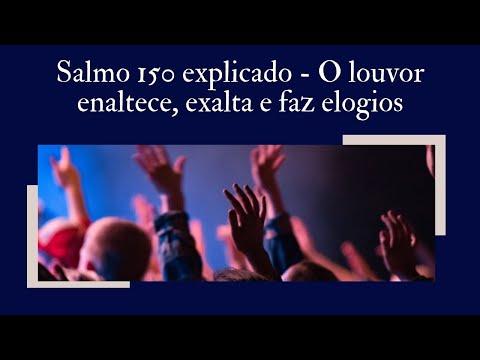 Salmo 150 explicado - O louvor enaltece, exalta e faz elogios  #ensinobblicoeorao #ensinobiblico