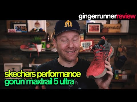SKECHERS PERFORMANCE GORUN MAXTRAIL 5 ULTRA REVIEW | The Ginger Runner