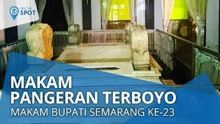 Wiki on The Spot - Makam Pangeran Terboyo, Makam Bupati Semarang ke-23 yang Menjabat pada 1807-1821