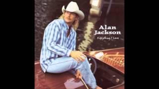 Everything I Love - Alan Jackson