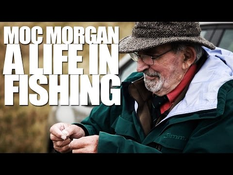 Moc Morgan: a Life in Fishing