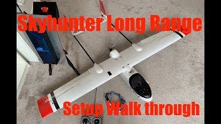 Long Range FPV Skyhunter Setup Walkthrough