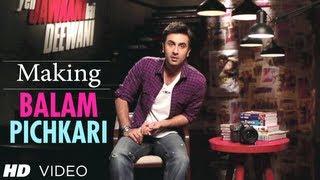 Balam Pichkari Song Making Yeh Jawaani Hai Deewani   Ranbir Kapoor, Deepika Padukone