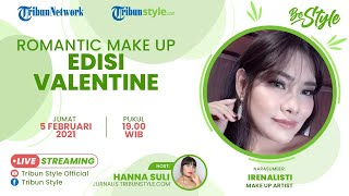 BE STYLE: Romantic Make Up Edisi Valentine Bersama Irenalisti