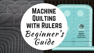 The Beginners Guide To Machine Quilting With Rulers - Introducing Shorty