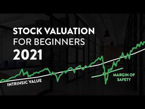 A Beginners Guide to Stock Valuation (Intrinsic Value and Margin of Safety)