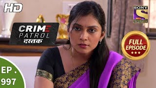 Crime Patrol Dastak - Ep 997 - Full Episode - 14th March, 2019