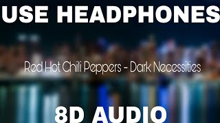 Red Hot Chili Peppers   Dark Necessities (8D AUDIO)