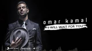 Omar Kamal - I Will Wait For You