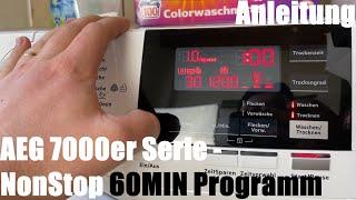 NonStop 60MIN Programm AEG 7000er Serie Waschen & Trocknen in einer Stunde Buntwäsche 40° Anleitung