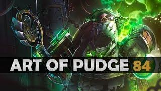 Dota 2 - The Art of Pudge - EP. 84