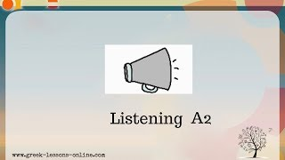 Greek Listening Practice | A2 | Every day life