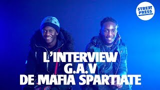 L'interview G.A.V De Mafia Spartiate