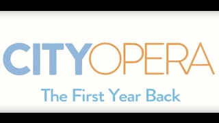 City Opera – The First Year Back