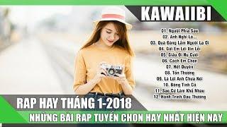 Tuyển Tập Những Bài Rap Hay Nhất Tháng 1/2018 - NGƯỜI PHÍA SAU (Rap Việt Tuyển Chọn 2018)