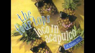 The Four Tops - Loco in Acapulco (PH Balance Mix for PWL).wmv