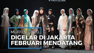 Ajang Fashion Busana Muslim MUFFEST 2020 Bakal Digelar di Jakarta Februari Mendatang