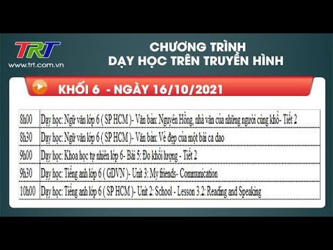 Lớp 6: Ngữ Văn (2 tiết); KHTN; Tiếng Anh (2 tiết). - Dạy học trên truyền hình HueTV ngày 16/10/2021