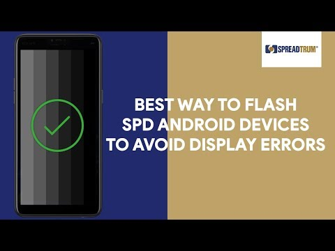 Best Way To Flash SPD Android Devices To Avoid Display Errors - [romshillzz]