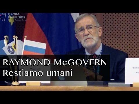 "Raymond McGovern: ""Restiamo Umani"""