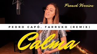 Calma     French Version  Pedro CapÓ, Farruko  Sara'h