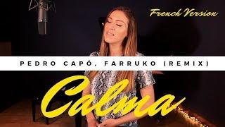 CALMA ( REMIX ) ( FRENCH VERSION ) PEDRO CAPÓ, FARRUKO ( SARA'H COVER )