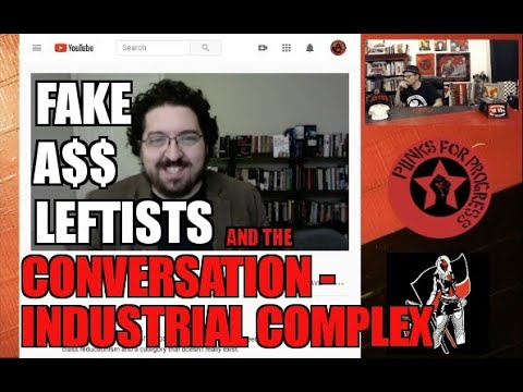"The Fake A$$ ""Leftist"" Grift of the Conversation-Industrial Complex"