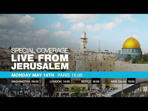 Monday May 14th - Special coverage live from Jerusalem