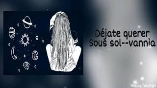 Déjate Querer Sous Sol, Vannia, (letra En Descripción)