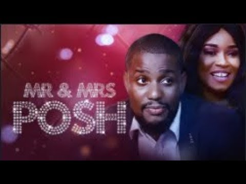 MR and MRS POSH  - [Part 1] Latest 2018 Nigerian Nollywood Drama Movie