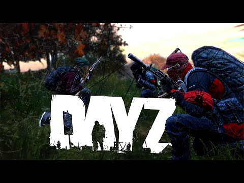 We are The Bad Guys... - DayZ 1.04