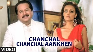 Chanchal Chanchal Aankhen Full Video Song - Pankaj Udhas