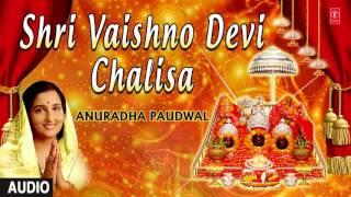 Vaishno Devi Chalisa By ANURADHA PAUDWAL I Full Audio