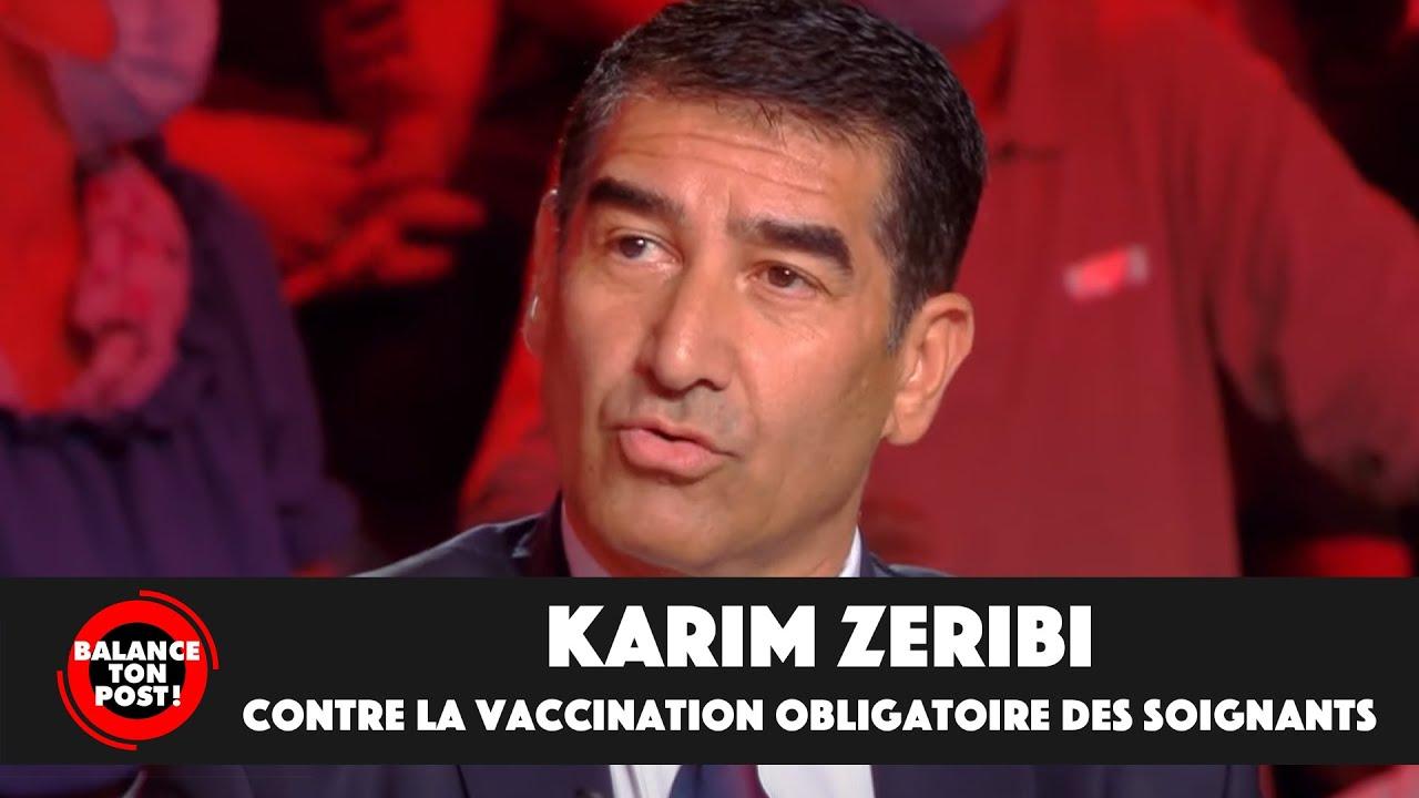 Karim Zeribi explique pourquoi il est du côté des soignants, contre la vaccination obligatoire