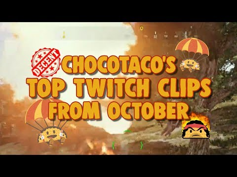 chocoTaco's Top Twitch Clips of October