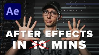 AFTER EFFECTS BASICS IN 10 MINUTES… BUT IT'S REALLY 20 MINS