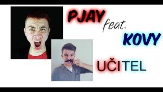 PJAY feat. KOVY- UČITEL - TEXT