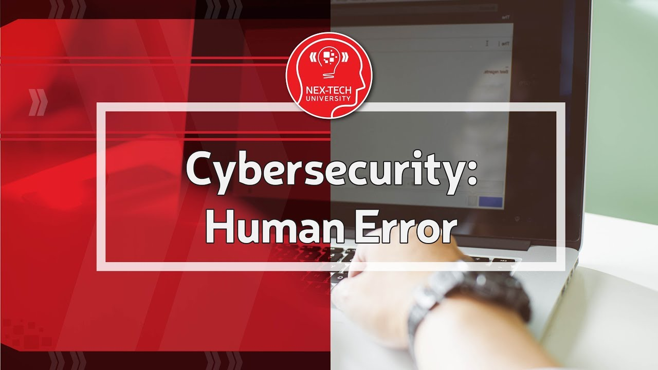 Cybersecurity: Human Error