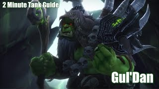 2 Minute (Not even close) Tank Guide Guldan - LFR/Normal/Heroic