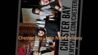 Chester Bay - Late Night Ecstasy