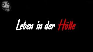 Leben in der Hölle | Horror Creepypasta German / Deutsch
