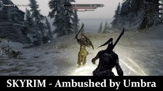 Skyrim - Ambushed by Umbra