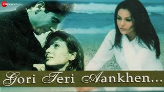 Gori Teri Aankhen Kahe - Lucky Ali & Kavita Krishnamurthy