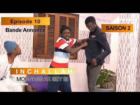 INCHALLAH - Saison 2 - Episode 10 : la bande annonce (Mounass Ak Sey Bi)